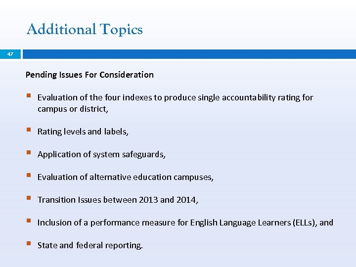 Additional Topics 47 Pending Issues For Consideration § Evaluation of the four indexes to