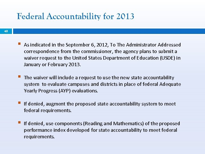 Federal Accountability for 2013 48 § As indicated in the September 6, 2012, To