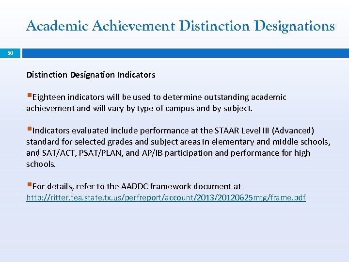 Academic Achievement Distinction Designations 50 Distinction Designation Indicators §Eighteen indicators will be used to