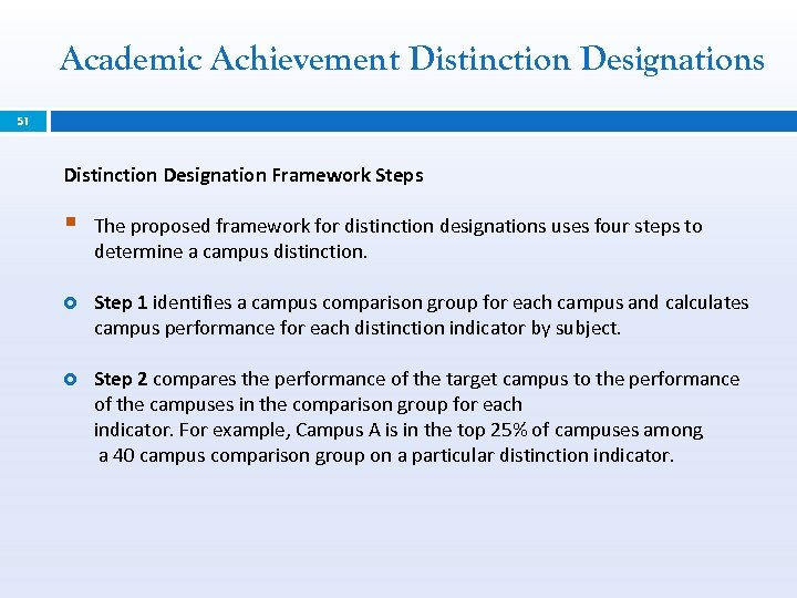 Academic Achievement Distinction Designations 51 Distinction Designation Framework Steps § The proposed framework for