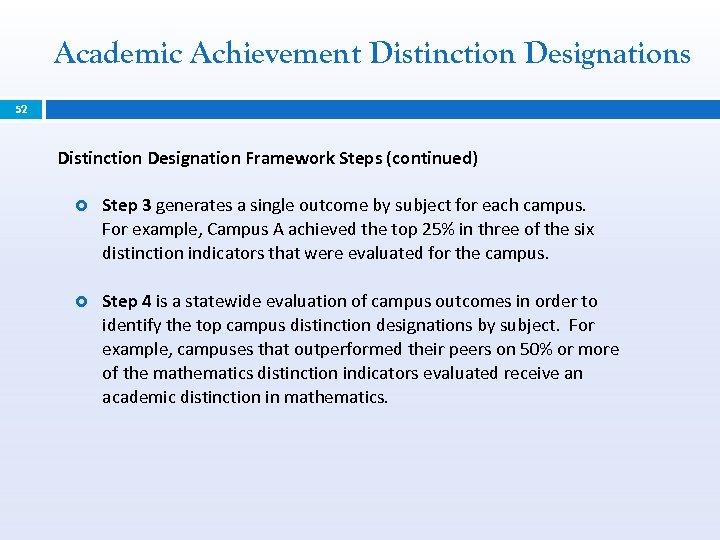 Academic Achievement Distinction Designations 52 Distinction Designation Framework Steps (continued) Step 3 generates a