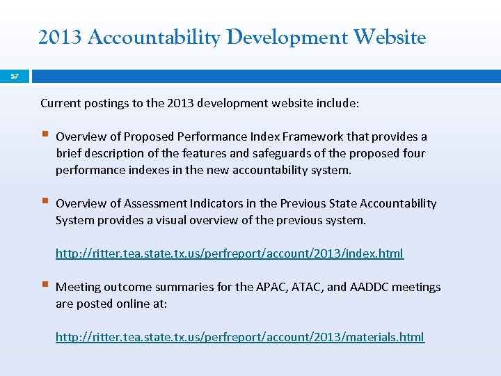 2013 Accountability Development Website 57 Current postings to the 2013 development website include: §
