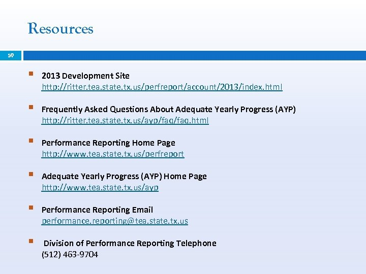 Resources 59 § 2013 Development Site http: //ritter. tea. state. tx. us/perfreport/account/2013/index. html §
