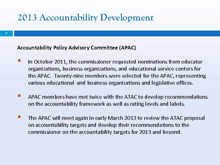 2013 Accountability Development 7 Accountability Policy Advisory Committee (APAC) § In October 2011, the