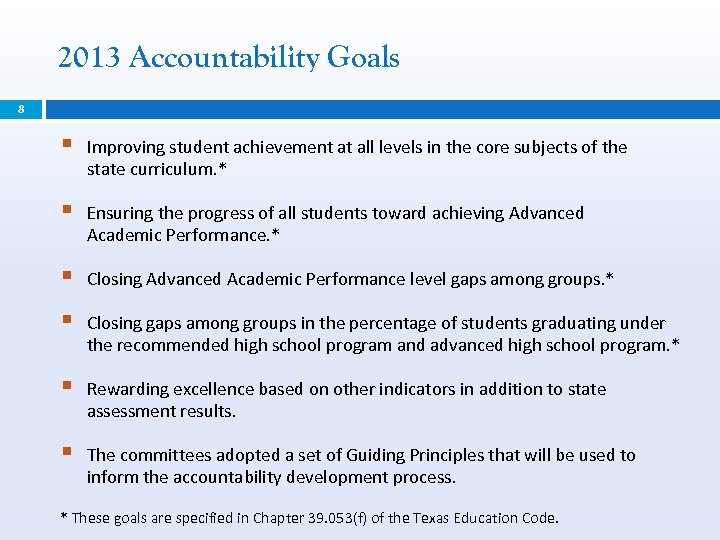 2013 Accountability Goals 8 § Improving student achievement at all levels in the core