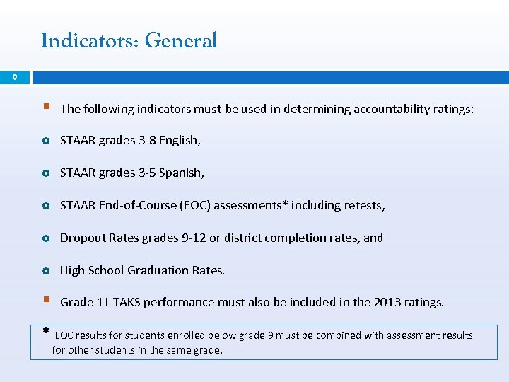 Indicators: General 9 § The following indicators must be used in determining accountability ratings:
