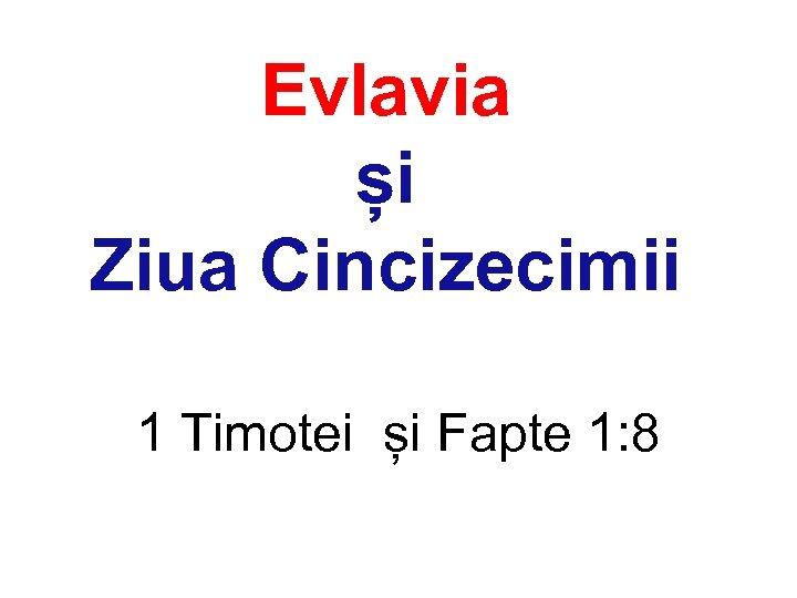 Evlavia și Ziua Cincizecimii 1 Timotei și Fapte 1: 8