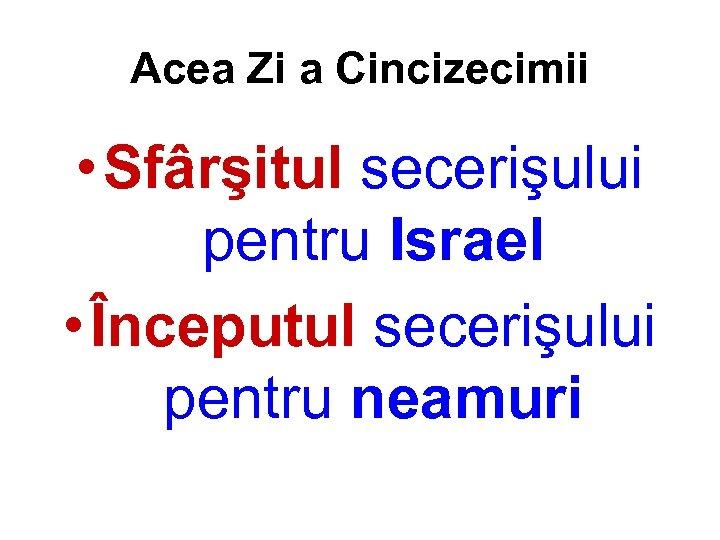 Acea Zi a Cincizecimii • Sfârşitul secerişului pentru Israel • Începutul secerişului pentru neamuri