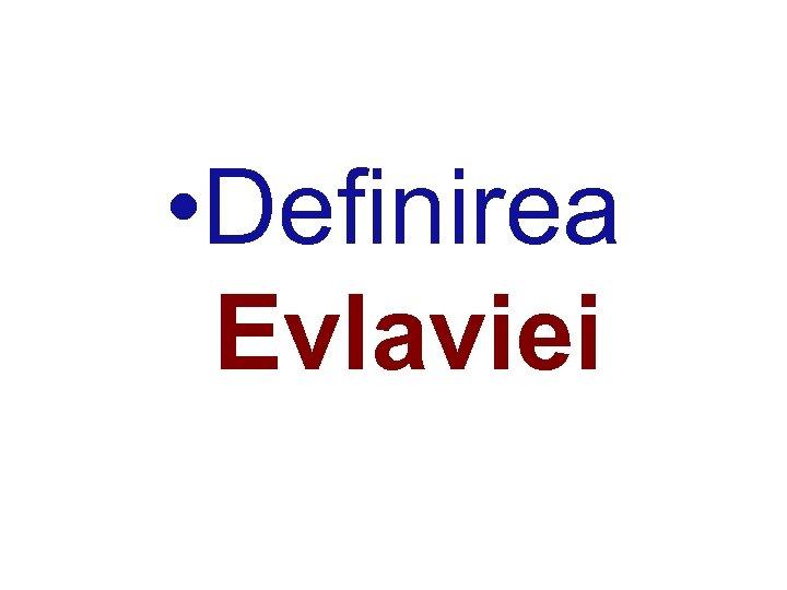 • Definirea Evlaviei
