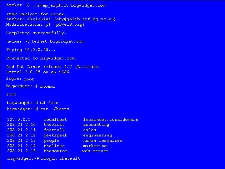 hacker ~$. /imap_exploit bigwidget. com IMAP Exploit for Linux. Author: Akylonius (aky@galeb. etf. bg.