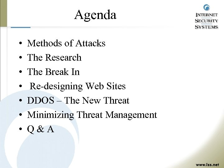 Agenda • • Methods of Attacks The Research The Break In Re-designing Web Sites