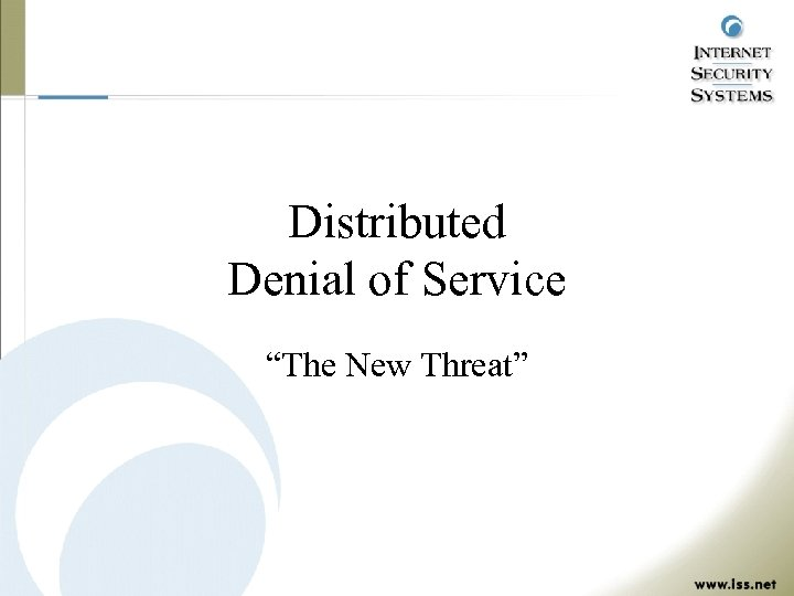 "Distributed Denial of Service ""The New Threat"""