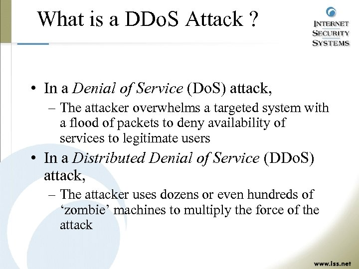 What is a DDo. S Attack ? • In a Denial of Service (Do.