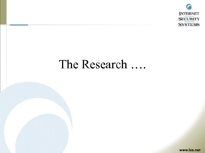 The Research ….