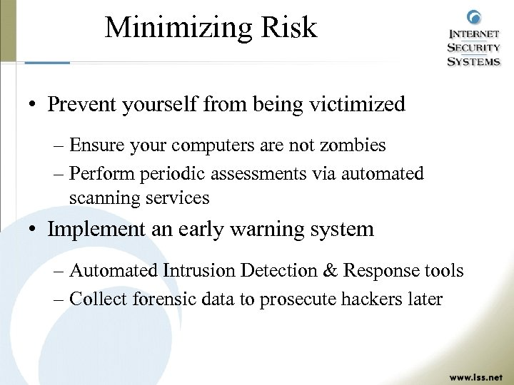 Minimizing Risk • Prevent yourself from being victimized – Ensure your computers are not