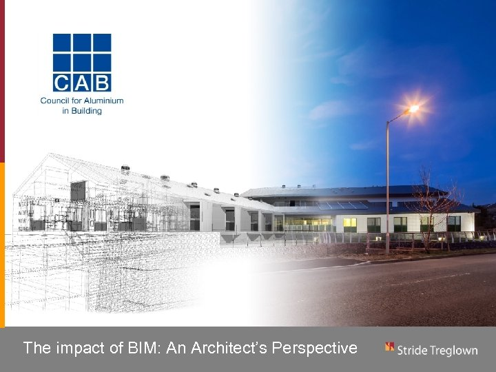 The impact of BIM: An Architect's Perspective