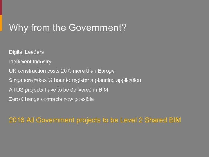 Why from the Government? Digital Leaders Inefficient Industry UK construction costs 20% more than