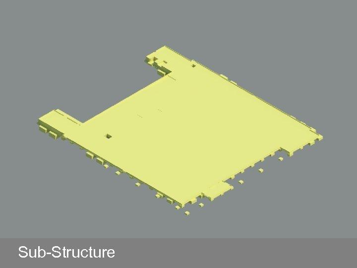 Sub-Structure