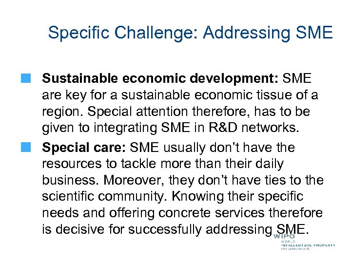Specific Challenge: Addressing SME Sustainable economic development: SME are key for a sustainable economic