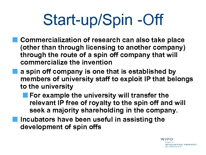 Start-up/Spin -Off Commercialization of research can also take place (other than through licensing to