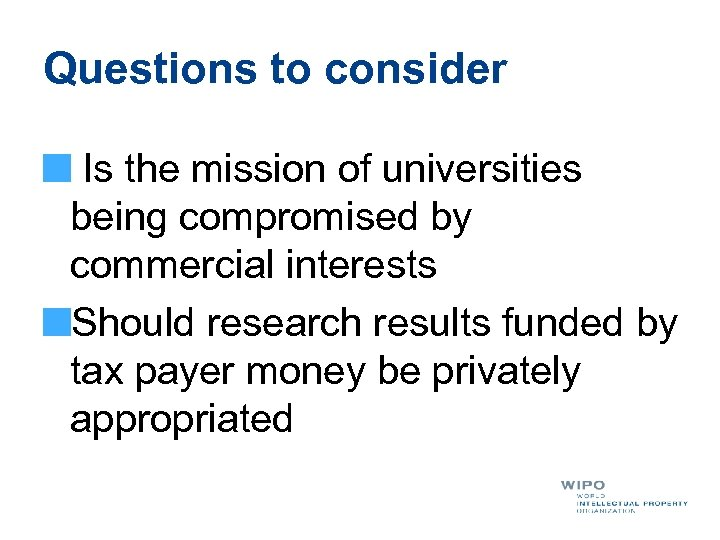 Questions to consider Is the mission of universities being compromised by commercial interests Should