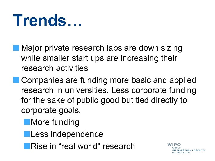 Trends… Major private research labs are down sizing while smaller start ups are increasing