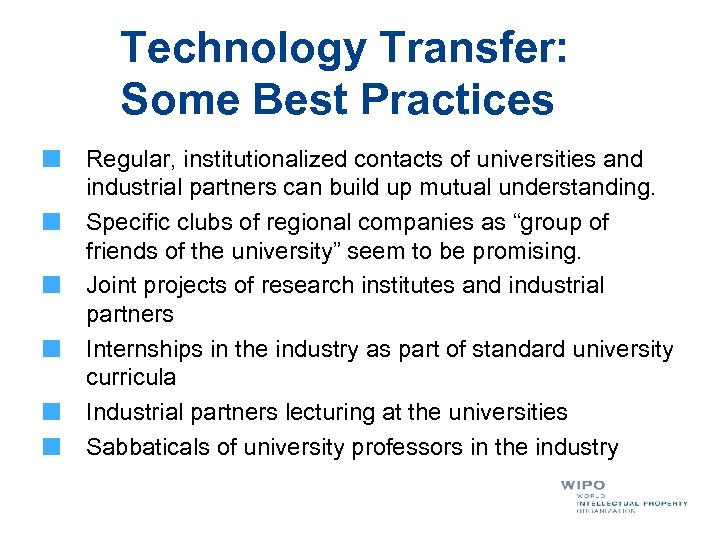 Technology Transfer: Some Best Practices Regular, institutionalized contacts of universities and industrial partners can