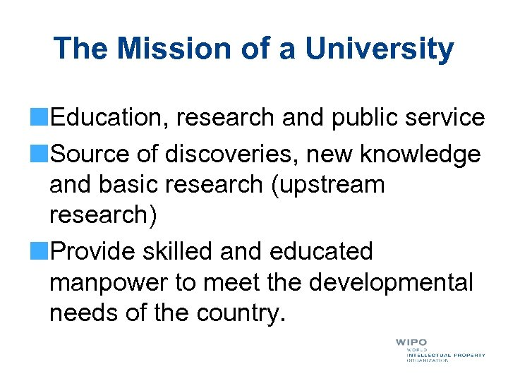 The Mission of a University Education, research and public service Source of discoveries, new