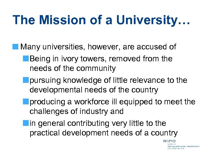 The Mission of a University… Many universities, however, are accused of Being in ivory
