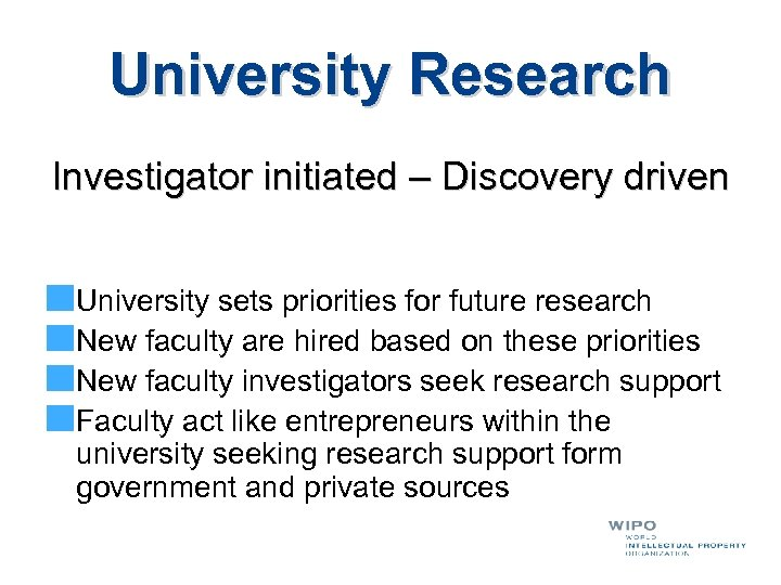 University Research Investigator initiated – Discovery driven University sets priorities for future research New