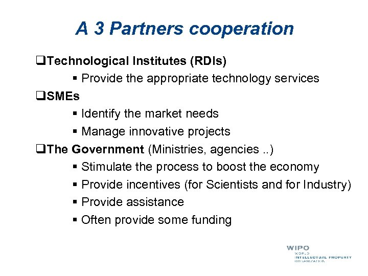 A 3 Partners cooperation q. Technological Institutes (RDIs) § Provide the appropriate technology services