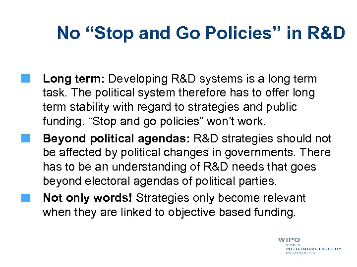 "No ""Stop and Go Policies"" in R&D Long term: Developing R&D systems is a"