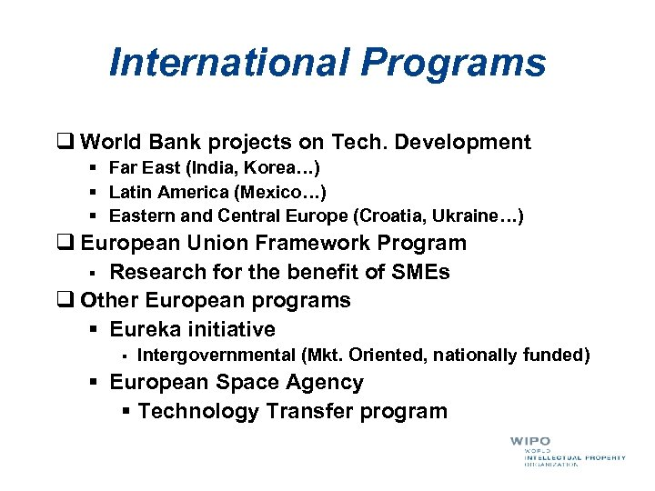International Programs q World Bank projects on Tech. Development § Far East (India, Korea…)