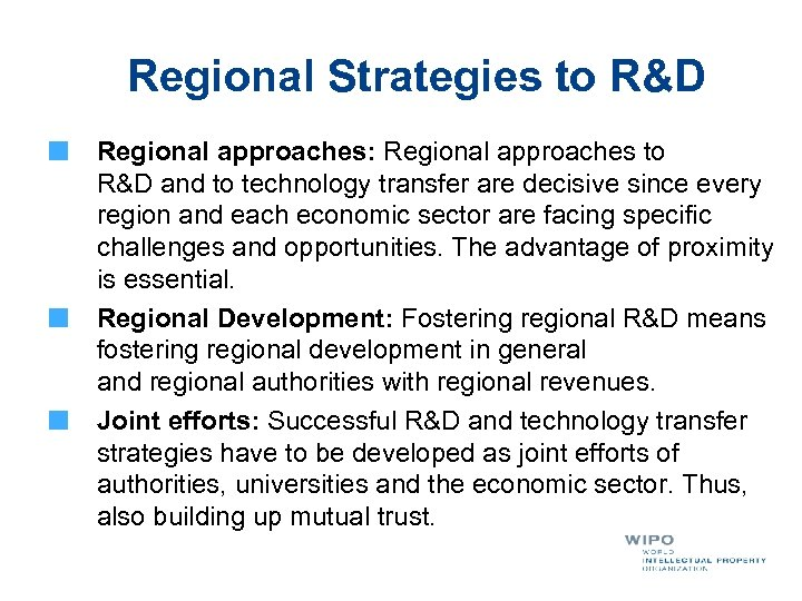 Regional Strategies to R&D Regional approaches: Regional approaches to R&D and to technology transfer