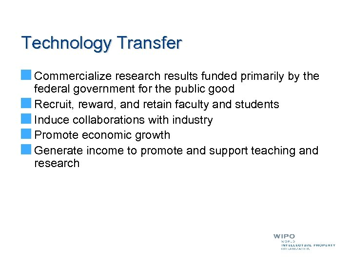 Technology Transfer Commercialize research results funded primarily by the federal government for the public