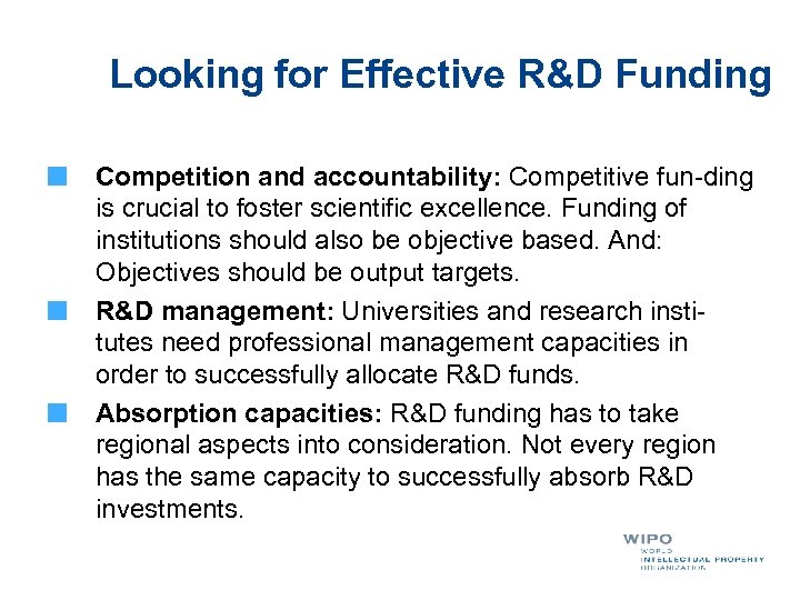 Looking for Effective R&D Funding Competition and accountability: Competitive fun-ding is crucial to foster
