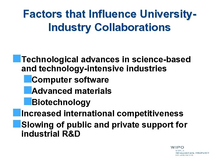 Factors that Influence University. Industry Collaborations Technological advances in science-based and technology-intensive industries Computer