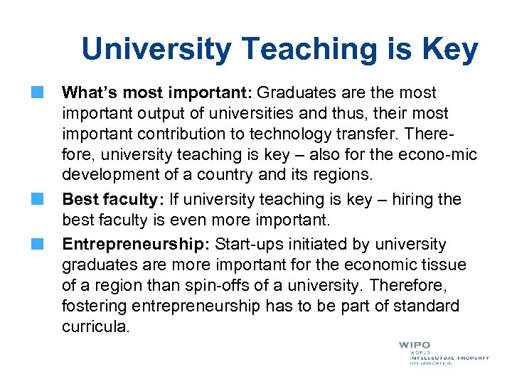 University Teaching is Key What's most important: Graduates are the most important output of
