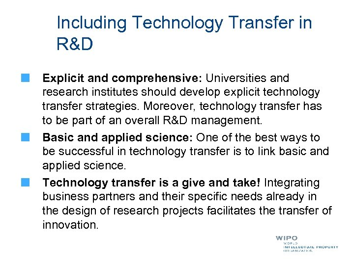 Including Technology Transfer in R&D Explicit and comprehensive: Universities and research institutes should develop