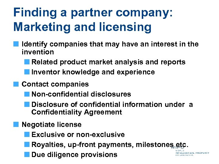 Finding a partner company: Marketing and licensing Identify companies that may have an interest