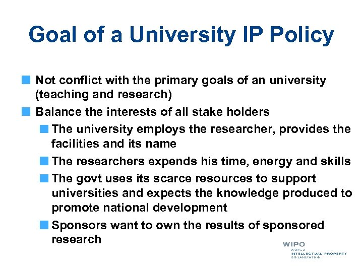Goal of a University IP Policy Not conflict with the primary goals of an