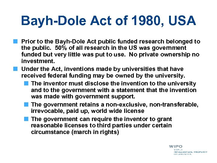 Bayh-Dole Act of 1980, USA Prior to the Bayh-Dole Act public funded research belonged