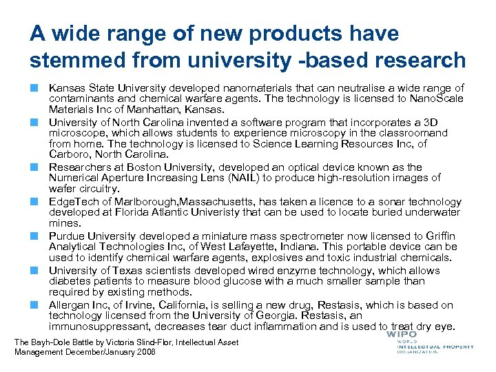 A wide range of new products have stemmed from university -based research Kansas State