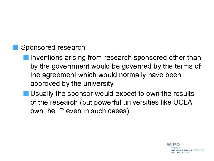 Sponsored research Inventions arising from research sponsored other than by the government would be