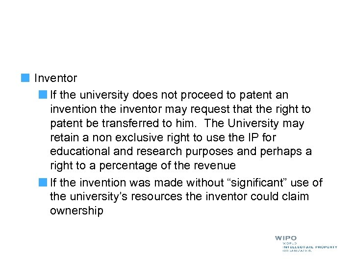 Inventor If the university does not proceed to patent an invention the inventor may