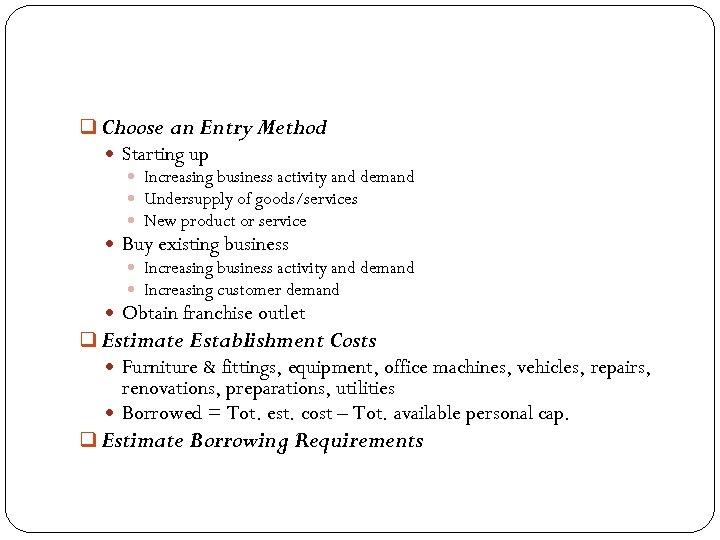 q Choose an Entry Method Starting up Increasing business activity and demand Undersupply of