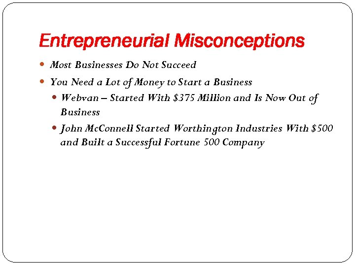 Entrepreneurial Misconceptions Most Businesses Do Not Succeed You Need a Lot of Money to