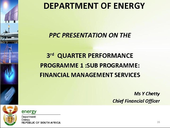 DEPARTMENT OF ENERGY PPC PRESENTATION ON THE 3 rd QUARTER PERFORMANCE PROGRAMME 1 :