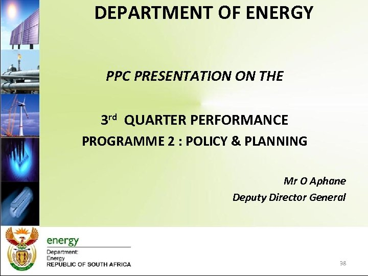 DEPARTMENT OF ENERGY PPC PRESENTATION ON THE 3 rd QUARTER PERFORMANCE PROGRAMME 2 :