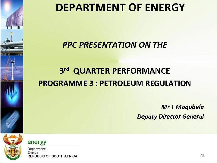 DEPARTMENT OF ENERGY PPC PRESENTATION ON THE 3 rd QUARTER PERFORMANCE PROGRAMME 3 :